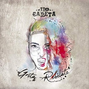 "El tio la careta - CD - ""Grita-Rebélate"""